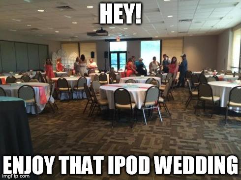 What an iPod wedding actually looks like. Empty.
